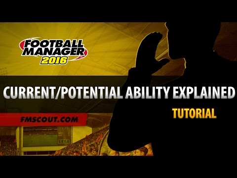 Current Ability/Potential Ability Explained - Football Manager 2016 Editor Tutorial