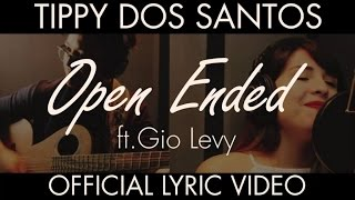Tippy Dos Santos Ft. Gio Levy - Open Ended (Official Lyric Video)