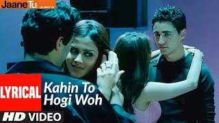 Lyrical : Kahin To Hogi Woh | Jaane Tu Ya Jaane Na | Imran Khan, Genelia D