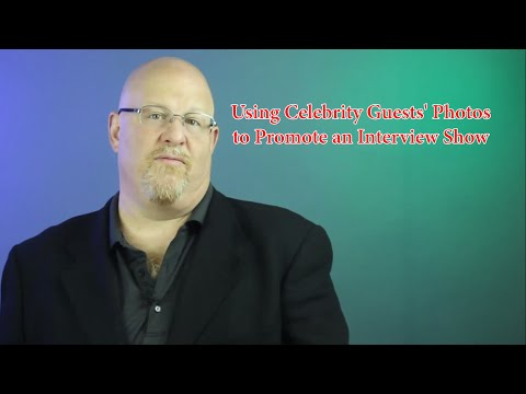 Using Celebrity Guests' Photos to Promote an Interview Show - Entertainment Law Asked & Answered