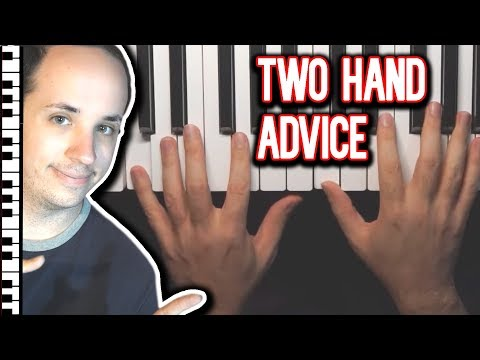 Additional Two Handed Piano Playing Tips
