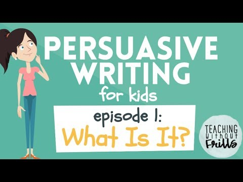 Persuasive Writing for Kids: What is It?