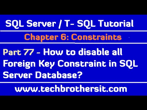 How to disable all Foreign Key Constraint in SQL Server Database-SQL Server / TSQL Tutorial Part 77