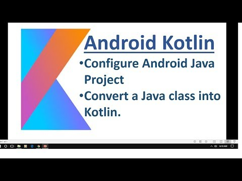 Android Kotlin - 02 - Configure & Convert an Existing Android Java Project into Kotlin