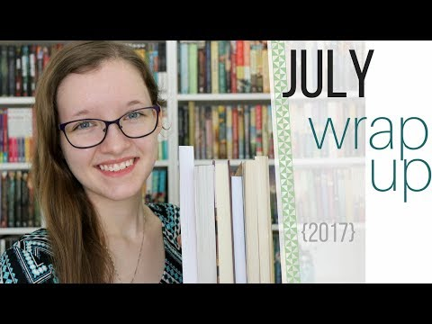 July Wrap Up! | {2017}