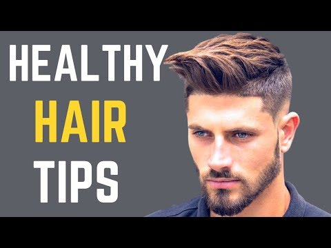 Healthy Hair Tips For Guys | Hair Care Tips EVERY Guy MUST Know!
