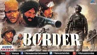 Border Audio Jukebox | Sunny Deol, Sunil Shetty, Akshaye Khanna |