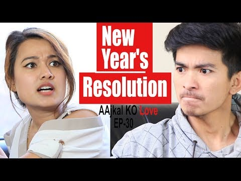 New year's Resolution | AAjkal Ko Love Ep-30 | Nepali Short Comedy Film 2018  | Colleges Nepal