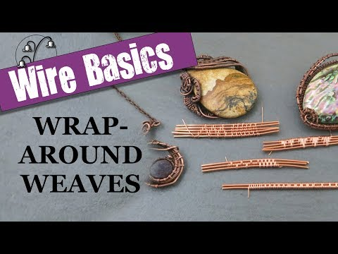 Wire-weaving Basics: Wraparound Weaves