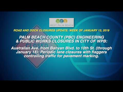 WPB Road and Dock Closures Update: Week of January 13, 2019