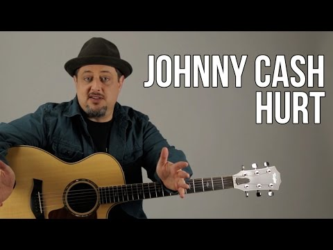 Johnny Cash - Hurt Guitar Lesson - Nine Inch Nails - Trent Reznor