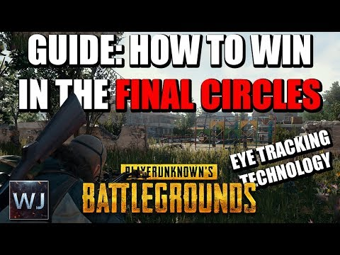 GUIDE: How to WIN in the FINAL circles - Eye Tracker - PLAYERUNKNOWN's BATTLEGROUNDS (PUBG)