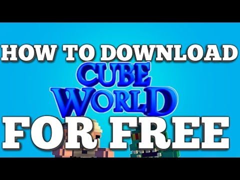 HOW TO DOWNLOAD CUBE WORLD FOR FREE, CRACKED TUTORIAL 2016