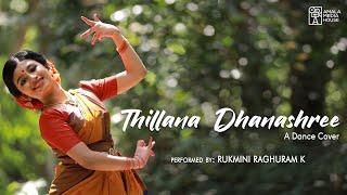 Thillana 2.0 - Dhanashree | Bharatanatyam | Rukmini Raghuram K | Dance Cover