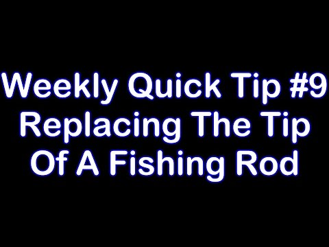 Fishing Rod Tip Replacement - Quick Tip #9