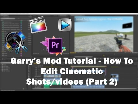 Garry's Mod Tutorial - How To Edit Cinematic Shots/videos from Gmod (Part 2)