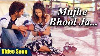 Mujhe Bhool Ja... Full Video Song   Latest Hindi Romantic Song   New Hindi Songs 2019