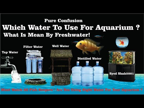 Which water to use for Aquarium - what is mean by freshwater? Water pure confusion