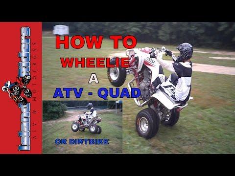 HOW TO WHEELIE A ATV - QUAD - DIRT BIKE - 4 Wheeler - FOR BEGINNERS - Yamaha RAPTOR 660R - Tutorial