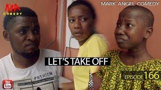 LET'S TAKE OFF (Mark Angel Comedy) (Episode 166)