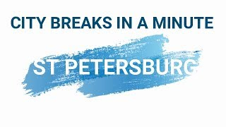 Saint Petersburg in a minute