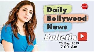 Latest Bollywood News Hindi | Anushka Sharma | Tiger Shroff | Hrithik Roshan | 23rd Sep 2019 | 7 AM