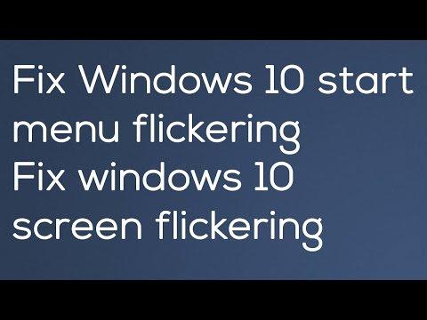 Fixed Windows 10 start menu flickering | Windows 10 screen flickering issue