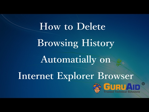 How to Delete Browsing History Automatically on Internet Explorer - GuruAid