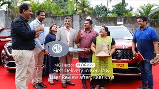 MG Hector First Delivery in Kerala & User Review after 1000 Kms by Sujith Bhakthan