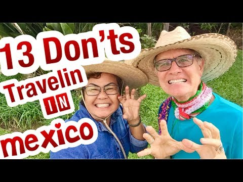 Mexico - 13 HOT TIPS  DON'Ts Of Visiting Mexico: Puerto Vallarta, Playa del Carmen, Ajijic, Cancun,