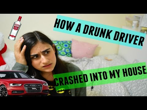 HOW A DRUNK DRIVER DESTROYED MY HOUSE!