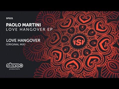 Paolo Martini - Love Hangover - Original Mix
