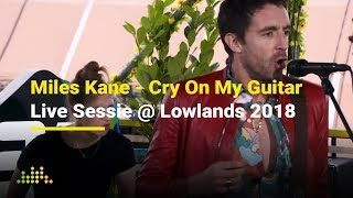 Miles Kane - Cry On My Guitar   Live Sessie @ Lowlands 2018
