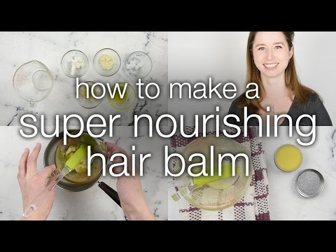 How to Make a Super Nourishing Hair Balm