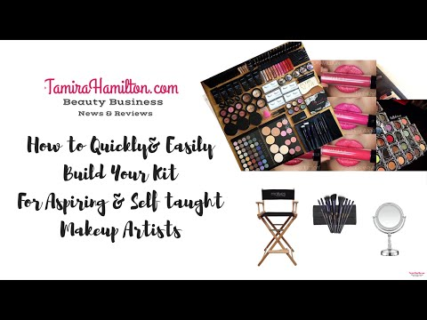 How to Build Your Makeup Kit Quickly & Easily for Aspiring & Self Taught MUAs