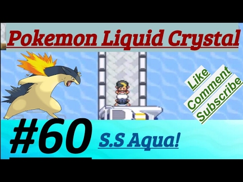 Pokemon Liquid Crystal Episode 60 S.S Ticket Flashed & Inside S.S Aqua & Battle With Trainers
