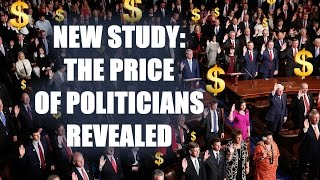 NEW STUDY: The Price Of Politicians Revealed