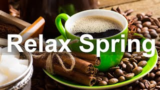 Relax Spring Coffee Jazz - Elegant Jazz Piano and Saxophone Music