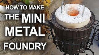 Download How To Make The Mini Metal Foundry Video