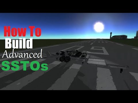 How to Build Advanced SSTOs in KSP