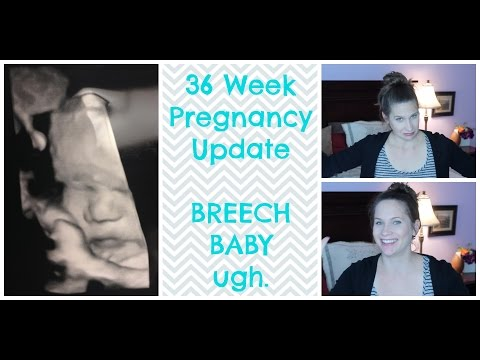 36 Week Update - BREECH BABY #3