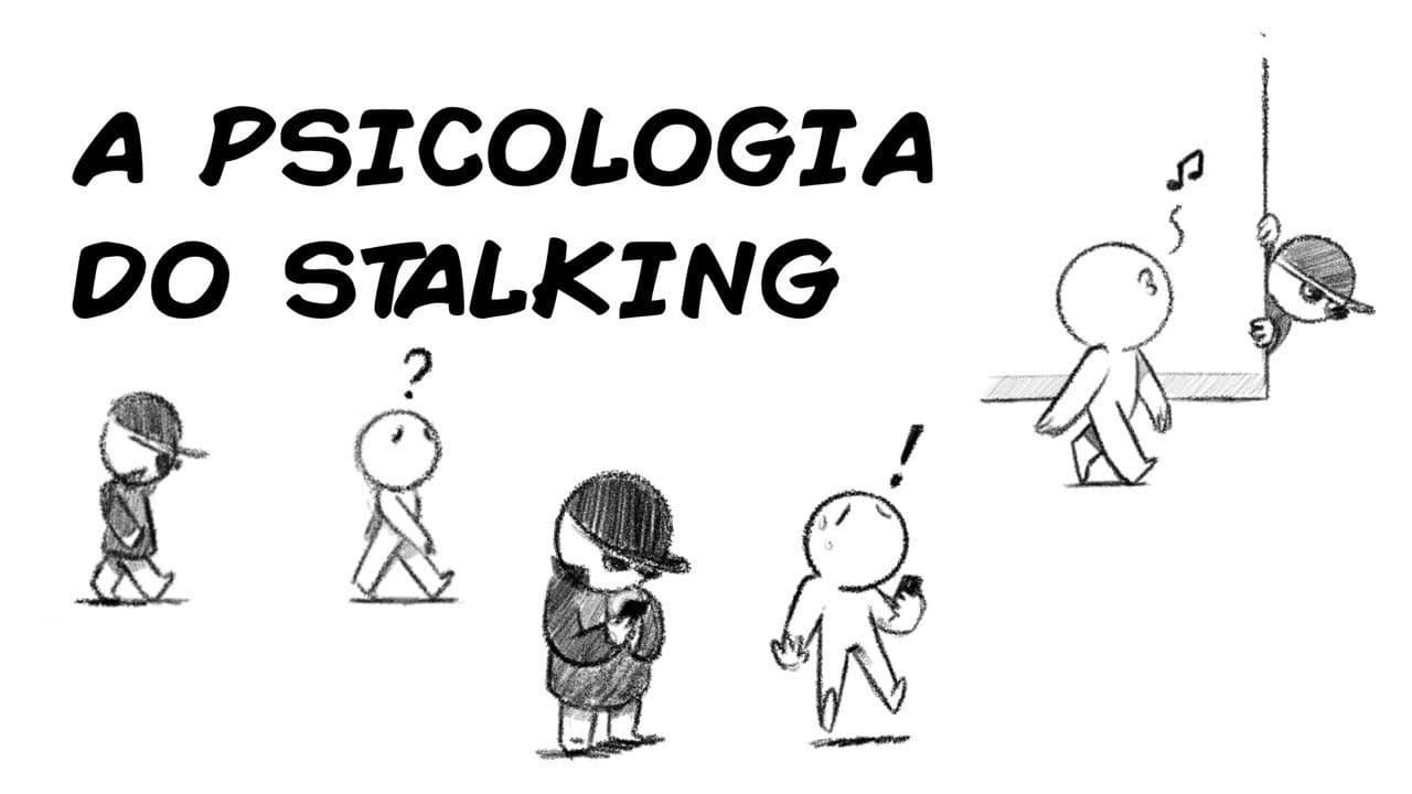 A PSICOLOGIA DO STALKING (PERSEGUIÇÃO)