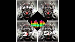 VIII REMIX - DJ Gabriel Garcia