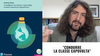 Condurre la classe capovolta - di Stefano Rossi (Pearson Italia)