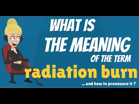 What is RADIATION BURN? What does RADIATION BURN mean? RADIATION BURN meaning & explanation