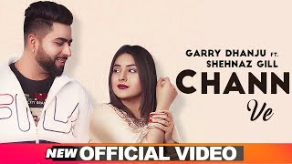 Chann Ve (Official Video) | Garry Dhanju ft Shehnaz Gill | New Songs 2020 | Speed Records
