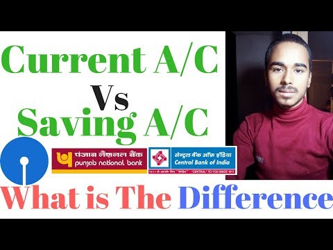 Difference between Current Bank Account and Saving Bank Account
