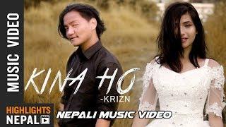 Kina Ho - Krizn Feat. Sumnima Shrestha | New Nepali Official Music Video 2018