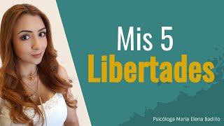 Mis 5 Libertades! | Psicóloga Maria Elena Badillo