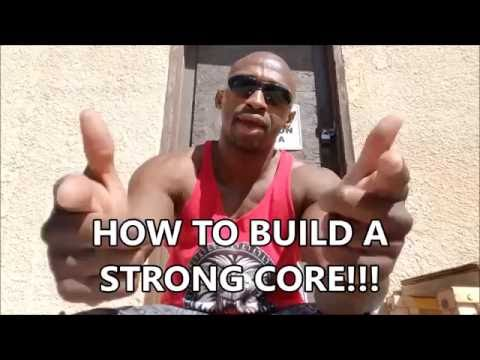 How To Build A Strong Core!!!